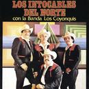 Los Intocables del Norte Con la banda los Coyonquis/Los Intocables del Norte Con La Banda Los Coyonquis