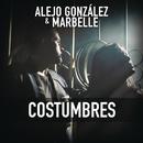 Costumbres/Alejandro González & Marbelle