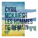 Les hommes de demain/Cyril Mokaiesh