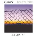 Leavin'/KLYMVX feat. Roxanne Emery