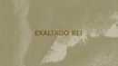Exaltado Rei (Lyric Video)/Nova Igreja Music