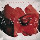 A Marca/Cristina Mel