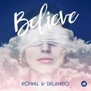 Believe/Roiyal & Erlando