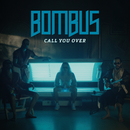 Call You Over/Bombus