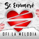 Se Enamoró/Ofi La Melodía