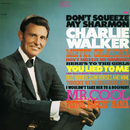 Don't Squeeze My Sharmon/Charlie Walker