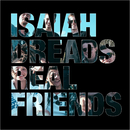Real Friends/Isaiah Dreads
