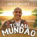 Tchau Mundão/Sandro Nazireu
