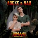 Juntos en Jumanji/Adexe & Nau