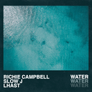 Water feat.Slow J,Lhast/Richie Campbell