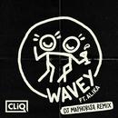 Wavey (DJ Maphorisa Remix) feat.Alika/CLiQ