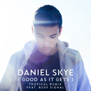 Good As It Gets (Tropical Remix) feat.Busy Signal/Daniel Skye