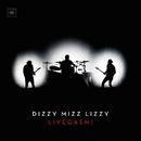 Livegasm!/Dizzy Mizz Lizzy