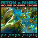 Deeper (DJ Haus Remix)/Riton x MNEK x The House Gospel Choir