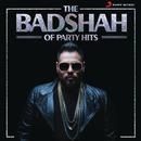 The Badshah of Party Hits/Badshah