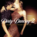 Dirty Dancing 2 (Original Motion Picture Soundtrack)/Various