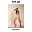 See Me/Maya Hirasedo