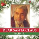 Dear Santa Claus/Bashir