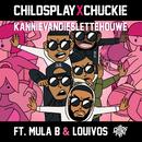 Kannievandieslettehouwe feat.Mula B,LouiVos/ChildsPlay