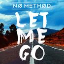 Let Me Go (Remixes)/NO METHOD