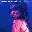 Never Be the Same/Camila Cabello