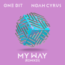 My Way (Remixes)/One Bit x Noah Cyrus