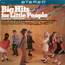 Big Hits for Little People/The Richard Wolfe Children's Chorus