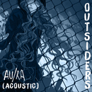 Outsiders (Acoustic)/Au/Ra