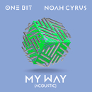 My Way (Acoustic)/One Bit x Noah Cyrus