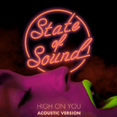 High on You - EP (Acoustic Version)/State of Sound