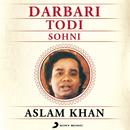 Raag Darbari Todi Sohni/Ustad Aslam Khan