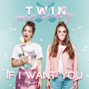 If I Want You/Twin Melody