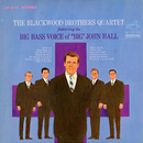 "The Blackwood Brothers Quartet Featuring The Big Bass Voice Of ""Big"" John Hall feat.John Hall/The Blackwood Brothers Quartet"