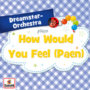 How Would You Feel (Paean)/Dreamstar Orchestra
