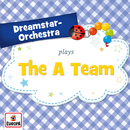 The A Team/Dreamstar Orchestra