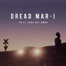 En el Seno del Amor/Dread Mar I