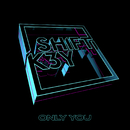 Only You/Shift K3Y