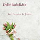 Les bouquets de fleurs/Didier Barbelivien