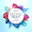 Do You Right (Club Mixes)/LIZOT