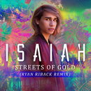 Streets of Gold (Ryan Riback Remix)/Isaiah
