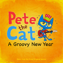 Pete The Cat: A Groovy New Year/Various