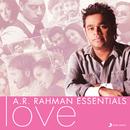 A.R. Rahman Essentials (Love)/A.R. Rahman