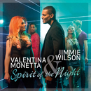 Spirit of the Night/Valentina Monetta & Jimmie Wilson