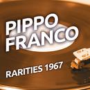 Pippo Franco - Rarities 1967/Pippo Franco