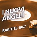 I Nuovi Angeli - Rarities 1967/I Nuovi Angeli