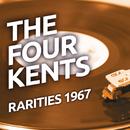 The Four Kents - Rarities 1967/The Four Kents