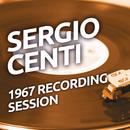 Sergio Centi - 1967 Recording Session/Sergio Centi