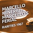 Marcello Minerbi e I Marcello's Ferial - Rarities 1967/Los Marcellos Ferial