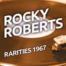 Rocky Robertsl - Rarities 1967/Rocky Roberts