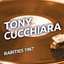 Tony Cucchiara - Rarities 1967/Tony Cucchiara